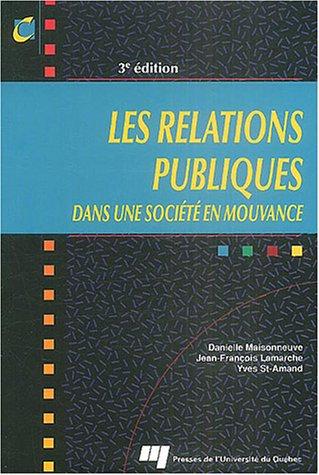 9782760512177: Les Relations Publiques Dans Une Societe En Mouvance