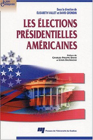 Les Elections Presidentielles Americaines: Elisabeth Vallet; David Gondin