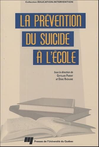 la prévention du suicide à l'école: Denis Rh�aume, Ghyslain Parent