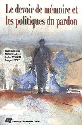 9782760513693: Le devoir de mémoire et les politiques du pardon