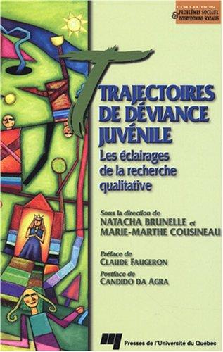 TRAJECTOIRES DE DEVIANCE JUVENILE, Les Eclairages De: BRUNELLE, NATACHA &