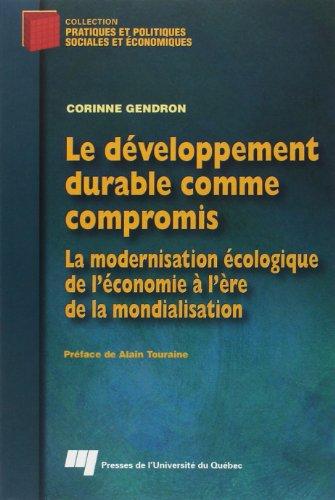 Le développement durable comme compromis (French Edition): Corinne Gendron