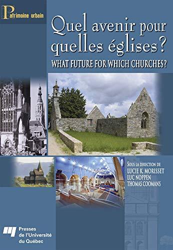 9782760514317: Quel avenir pour quelles églises ? / What future for which churches? (Patrimoine Urbain)