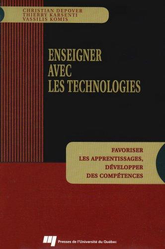 9782760514898: Enseigner avec les technologies : Favoriser les apprentissages, développer des compétences