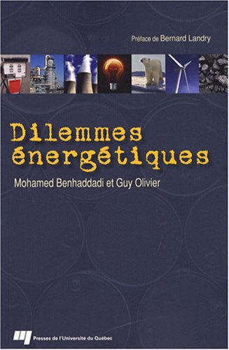 Dilemmes energetiques (French Edition): Mohamed Benhaddadi; Guy Olivier