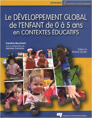 9782760515505: Le développement global de l'enfant de 0 à 5 ans en contextes éducatifs