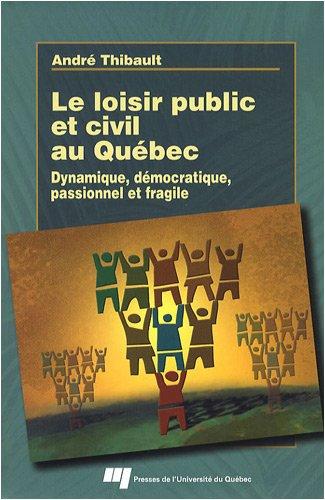 Le loisir public et civil au Quebec: Andre Thibault