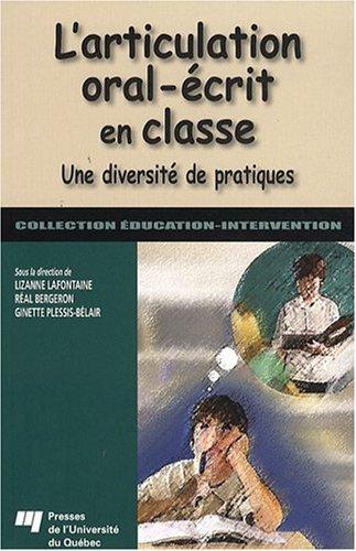 9782760515833: L'articulation oral-écrit en classe : Une diversité de pratiques