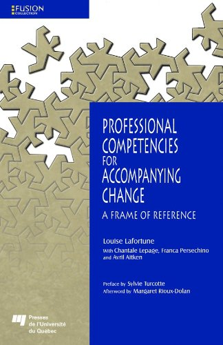 Professional Competencies for Accompanying Change:A Frame of Reference: Louise Lafortune