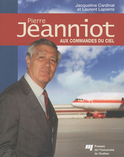 Pierre Jeanniot Aux commandes du Ciel: Jacqueline CARDINAL et