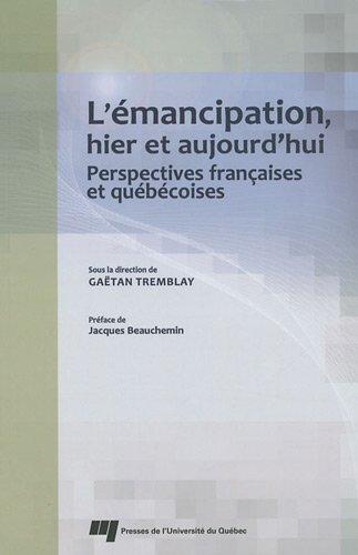 Emancipation Hier et Aujourd Hui: Gaëtan Tremblay