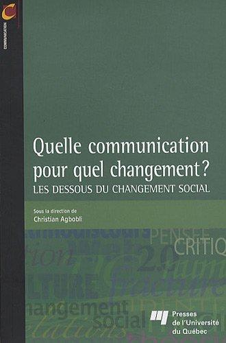 quelle communication pour quel changement ? les dessous du changement social: Christian Agbobli