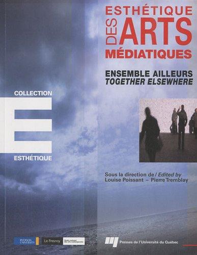 9782760524859: Esthétique des arts médiatiques : Ensemble ailleurs