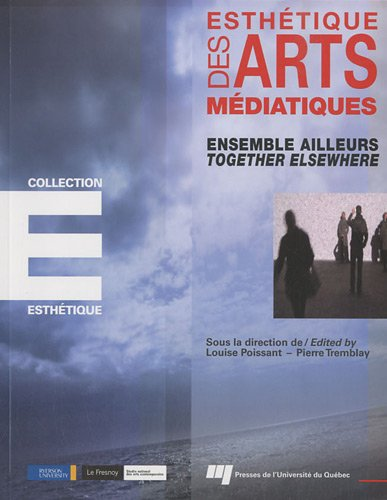 ensemble ailleurs / together elsewhere: Tremblay/Poissant