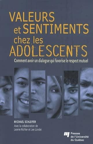 9782760525184: Valeurs et sentiments chez les adolescents : Comment avoir un dialogue qui favorise le respect mutuel
