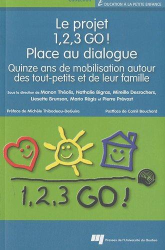 Le projet 1, 2, 3 GO ! Place au dialogue : Quinze ans de mobilisation autour des tout-petits et de ...
