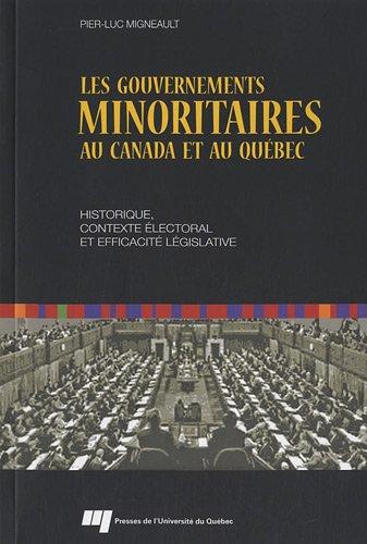 9782760526471: Les gouvernements minoritaires au Canada et au Québec : Historique, contexte électoral et efficacité législative