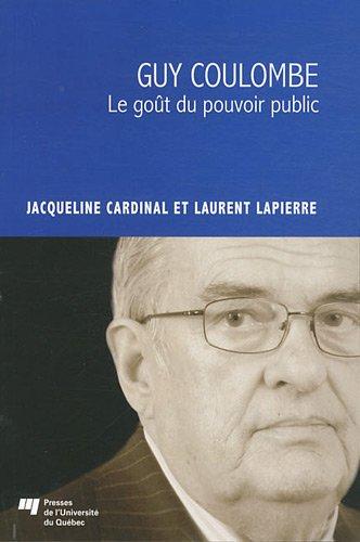 Guy Coulombe : Le goût du pouvoir: Jacqueline Cardinal; Laurent