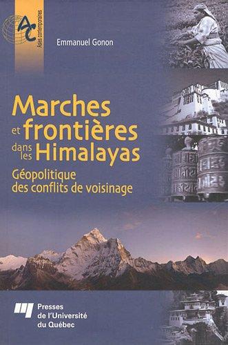 9782760527034: Marches et frontières dans les Himalayas : Géopolitique des conflits de voisinage