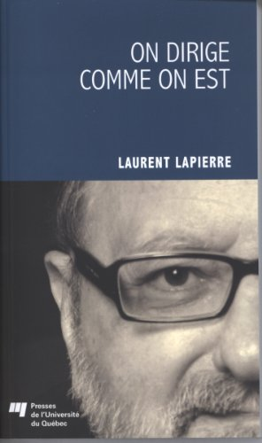 On dirige comme on est: Laurent Lapierre