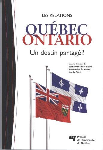relations Qu?bec-Ontario ; un destin partag? ?: n/a