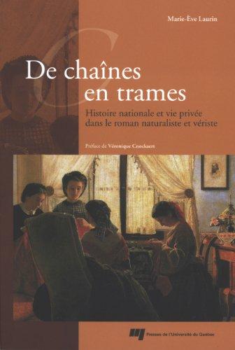 de chaînes en trames ; histoire nationale et vie privée dans le roman réaliste ...