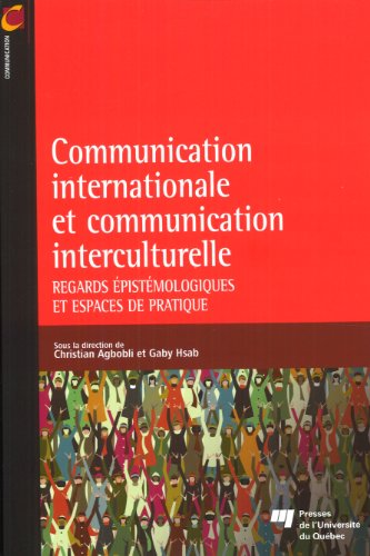 Communication internationale et communication interculturelle (French Edition): Agbobli C