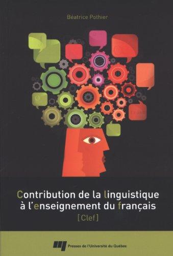 9782760531451: Contribution de la linguistique � l'enseignement du fran�ais : CLEF