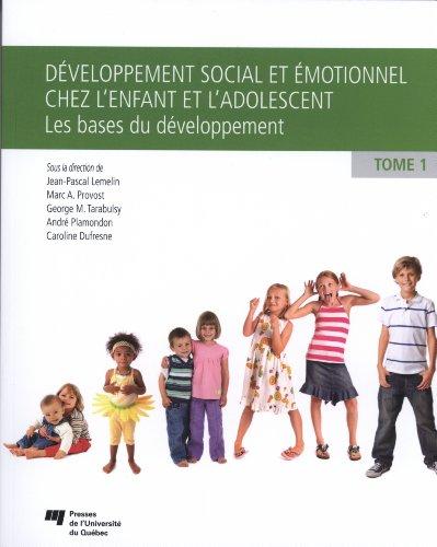 Développement social et émotionnel chez l'enfant et l'adolescent t.1