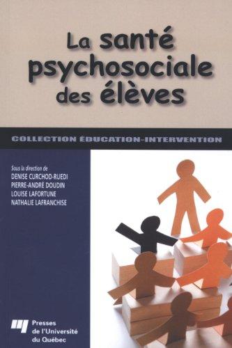 sante psychosociale des eleves: Denise Curchod-Ruedi, Louise Lafortune, Nathalie Lafranchise, ...