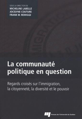 9782760532274: la communauté politique en question ; regards croisés sur l'immigration, la citoyenneté, la diversité et le pouvoir