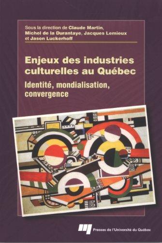 Enjeux des industries culturelles au Québec: Claude Martin; Michel