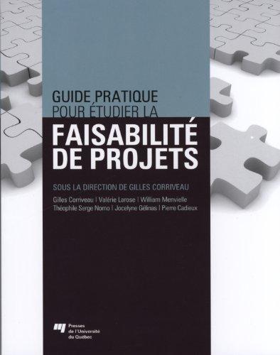 Guide pratique pour étudier la faisabilité de projets: Gilles Corriveau, Val�rie ...