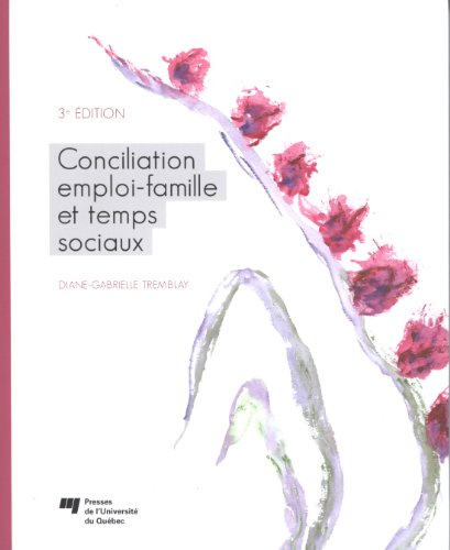 CONCILIATION EMPLOI FAMILLE ET TEMPS SOC: TREMBLAY 3E ED 12