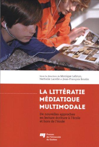 9782760534704: La litt�ratie m�diatique multimodale : De nouvelles approches en lecture-�criture � l'�cole et hors de l'�cole
