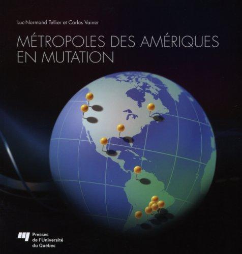 Métropoles des Amériques en mutation: Luc Normand Tellier, Carlos Vainer