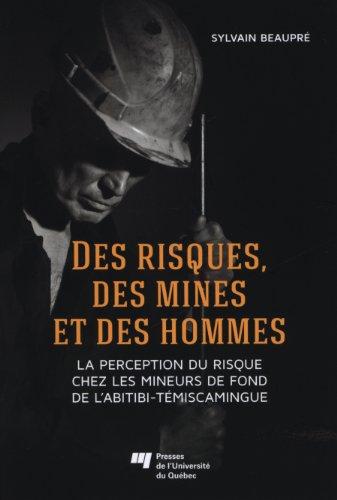 Des risques, des mines et des hommes: Sylvain Beaupré