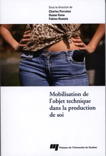 9782760536463: Mobilisation de l objet technique dans la production de soi