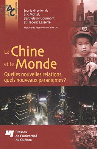 9782760541436: La Chine et le monde : Quelles nouvelles relations, quels nouveaux paradigmes ?