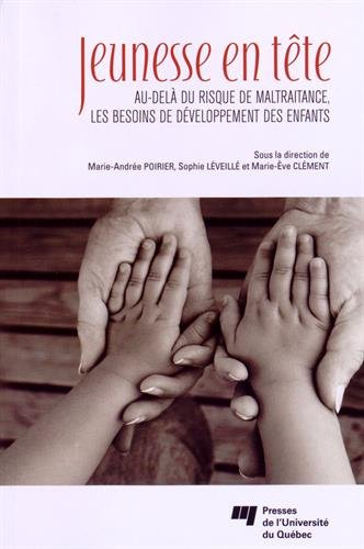 9782760541856: Jeunesse en t�te : Au-del� du risque de maltraitance, les besoins de d�veloppement des enfants