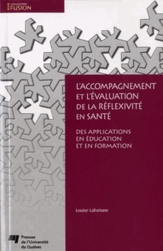 9782760542624: L'accompagnement et l'�valuation de la r�flexivit� en sant� : Des applications en �ducation et en formation