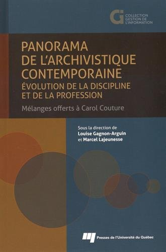 9782760543379: Panorama de l'archivistique contemporaine : Evolution de la discipline et de la profession : mélanges offerts à Carol Couture