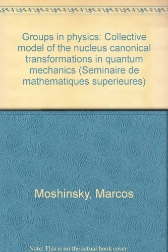 Groups in physics: Collective model of the: Marcos Moshinsky