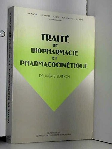 9782760615212: TRAITE DE BIOPHARMACIE PHARMACOCINETIQUE