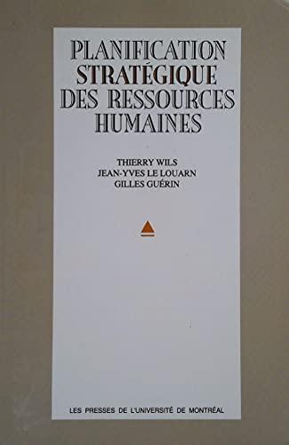 La planification stratégique des ressources humaines: T.Wils, J.Y. Le Louarn, G. Guérin
