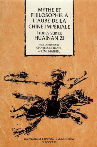 9782760615854: Mythe et Philosophie a l'Aube de la Chine Imperiale