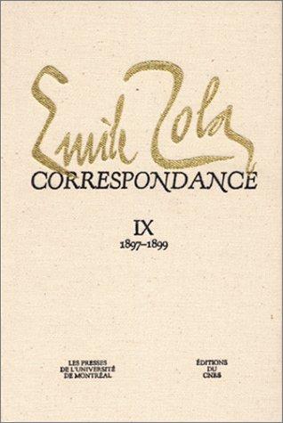 9782760616356: Correspondance: Tome 9 : 1897-1899 (Zola, Emile//Correspondance) (French Edition)