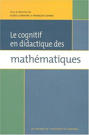Cognitif en didactique des mathematiques (French Edition): Collectif