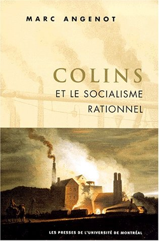 Colins et le socialisme rationnel (9782760617520) by Angenot, Marc