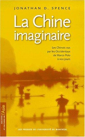 9782760617575: La Chine imaginaire. Les Chinois vus par les Occidentaux de Marco Polo à nos jours